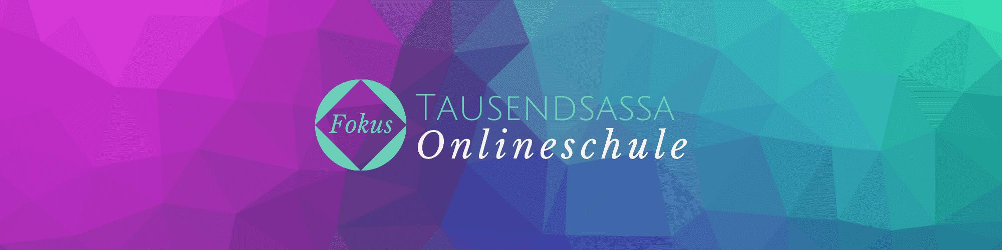Header Tausendsassa Onlineschule Fokus
